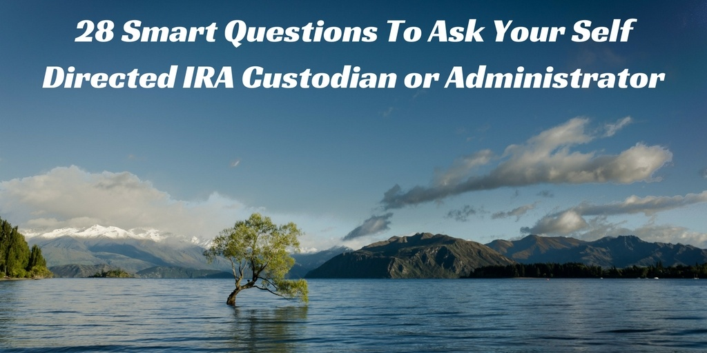 self directed ira custodian questions